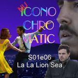 Nu Iconochromatic s01e06 - La La Land,  Lion, Manchester by the Sea