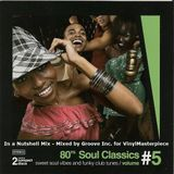80's Soul Classics Volume 5 - In a nutshell mix - mixed by Groove Inc. for www.VinylMasterpiece.com