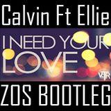 I NEED YOUR LOVE - Calvin Harris ft Ellie Goulding - ZOS BootLeg