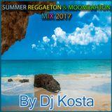SUMMER REGGAETON & MOOMBAHTON MIX 2017 ( By Dj Kosta )