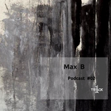 Max B @Podcast #02 Track1 Records