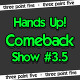 Hands Up! Comeback Show #3.5