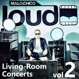 Malochico Loud - Living-Room Concerts vol.2 by Mr.Styles