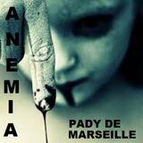 PADY DE MARSEILLE @ BTR-AUDIO™ • ANEMIA