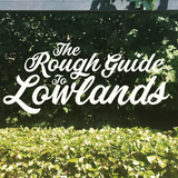 The Rough Guide To Lowlands 2017