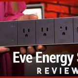 Hands-On Tech: Eve Energy Strip Review