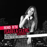 Isabela Clerc - Métrica Club 17-10 EXCLUSIVE Set Rend3r TV