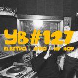 YB#127 | Deadelus, greyhat, Dabbla, Muta, Quelle Chris, Maz, The Brums, Ibaaku, GGBB...