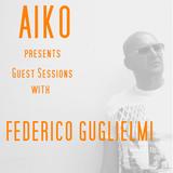 Aiko Guest Sessions Presents Federico Guglielmi.  Techno