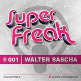 Superfreak! Podcast #001 [Walter Sascha]