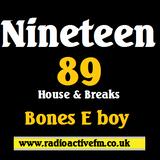 OLD SKOOL - Ninteen 89 - Bones E boy .. RadioactiveFM