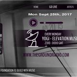 Elevation - Music with Feeling Sept 25th, 2017 The Ground Radio Show by Yogi (Solid Garage TO)
