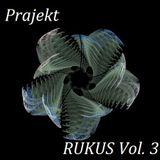 Prajekt - Rukus Vol. 3