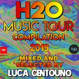 H2o Music Tour Compilation 2019 - Mixed and Selected By Luca Centouno