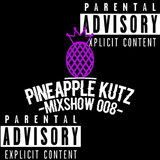 The Pineapple Kutz Mixshow 008