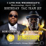 Birthday Tag Team Set Ron Carroll & Vick Lavender @ I Live for Wednesdays 4/19/17