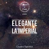 Couvre x Tape #16 - Elegante & La Imperial
