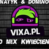 FANATYK & DOMINOUS - PROMO MIX VIXA.PL (Kwiecień 2018)