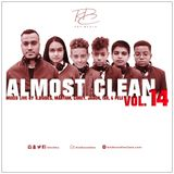 Almost Clean Volume 14 Mixed Live By K.Bsides, Maryam, Corey , Jadon, Ish & Pele
