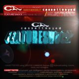 Cassetteeeyed Podcasts&Radio Shows-Featureshock.Chapter4 (Directed by Al Si i) 2013. Dubstep,Electro