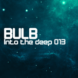 Bulb - Into the deep 013
