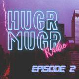 Hugr Mugr Radio #02 Presented By Jakuzé // Guest Mix From Adam Nahalewicz