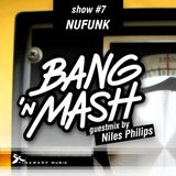 Bang 'n Mash NU-FUNK Ramp Shows #7 2012 Niles Philips Guestmix