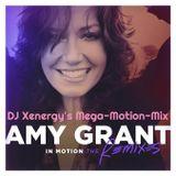 "AMY GRANT VS DJ XENERGY ""IN MOTION"" (DJ XENERGY'S MEGA-MOTION-MIX)"