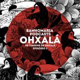 BANHOMARIA 003 - OHXALÁ