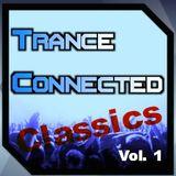 Trance Connected Classics Vol. 1
