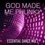 God Made Me Phunky - Essential Dance Mix 2