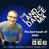 The Land Of Dance Mix - The Radioshow - The Best Beats of 2016 (part1)