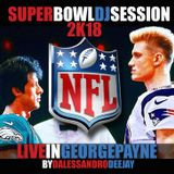 SUPERBOWL DJ SESSION Live From GEORGE PAYNE BcN by DalessandroDeejay