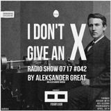 [IDGAX042 | Exclusive] I Don't Give An X radio show by Aleksander Great
