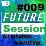 FUTURE SESSION #09 (DJ RICARDO NOGUEIRA )
