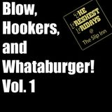 Blow, Hookers, and Whataburger Vol. 1