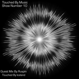Touched By Music (Core FM) Show 10 (Guest Mix By Ruxpin - Touched By Iceland)