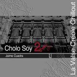 Cholo Soy 2 - Jaime Cuadra - La Valse Creole Chillout