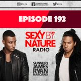 SEXY BY NATURE RADIO 192 -- BY SUNNERY JAMES & RYAN MARCIANO