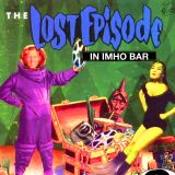The Lost Episode In IMHO Bar