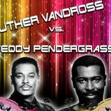 Soul Explosion - Luther Vandross vs Teddy Pendergrass - 10th January 2015