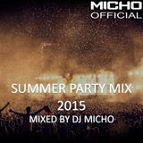 Summer Party Mix 2015 (Mixed by DJ Micho)