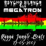 Psycho Silence (ex-MegaTron) - Ragga Jungle Beatz