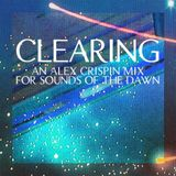 Clearing - An Alex Crispin Mix for Sounds of the Dawn