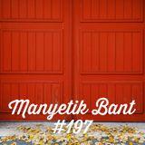 Manyetik Bant #197 (12.12.2017 - 96.2 Radyo Eksen, Istanbul)