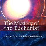 Dennis Billy   The Mystery of the Eucharist: Voices from the Saints and Mystics
