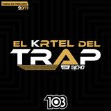 El K'rtel Del Trap - Miércoles 01 de Noviembre, 2017