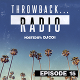 Throwback Radio #15 - DJ CO1 (West Coast Hip Hop)
