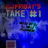 What The Funk Friday's Take #1