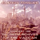 Eastern Tongues - Secret Archives of the Vatican Podcast 132